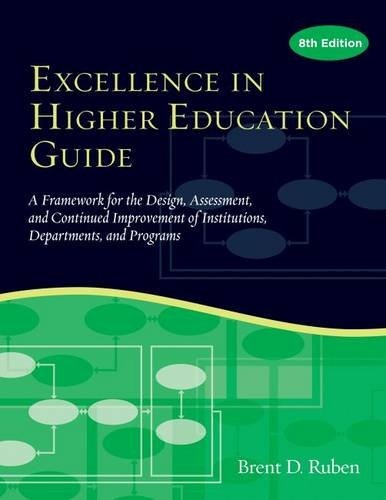 Excellence in Higher Education Guide: A Framework for the Design, Assessment, and Continuing Improvement of Institutions, Departments, and Programs