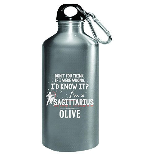 I'd Know It I'm A Sagittarius Woman Named Olive - Water Bottle