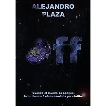 Off: Cuando el mundo se apague, la luz buscará otros caminos para brillar (La Desconexión nº 1) (Spanish Edition)