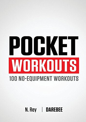 Pocket Workouts - 100 no-equipment workouts: Train any time, anywhere without a gym or special equipment (Fun Cardio Workouts At Home Without Equipment)