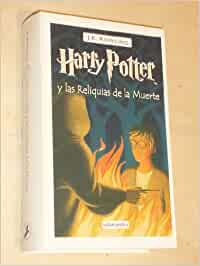 HARRY POTTER Y LAS RELIQUIAS DE LA MUERTE: Amazon.es: J. K