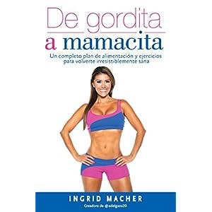 De gordita a mamacita de Ingrid Macher | Letras y Latte