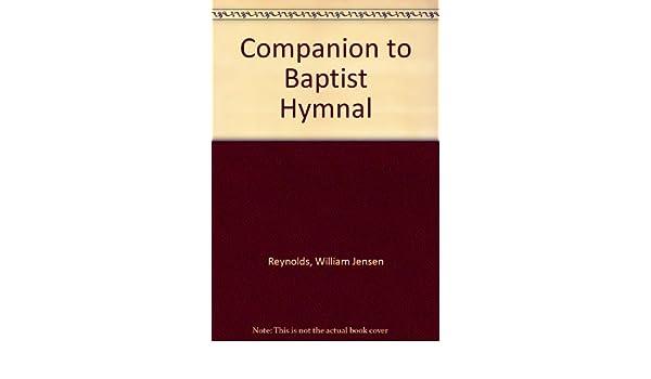 Companion To Baptist Hymnal William Jensen Reynolds Amazon Books