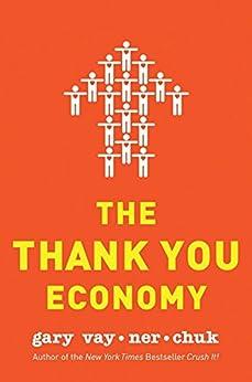 The Thank You Economy by [Vaynerchuk, Gary]