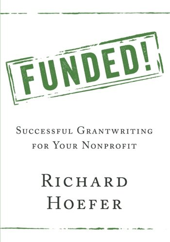 Funded!: Successful Grantwriting for Your Nonprofit