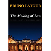 The Making of Law: An Ethnography of the Conseil d'Etat (English Edition)