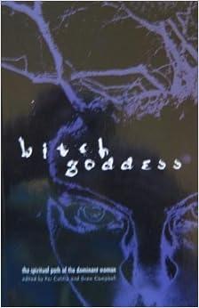 Bitch Goddess: The Spiritual Path Of The Dominant Woman por Patrick Califia-rice epub