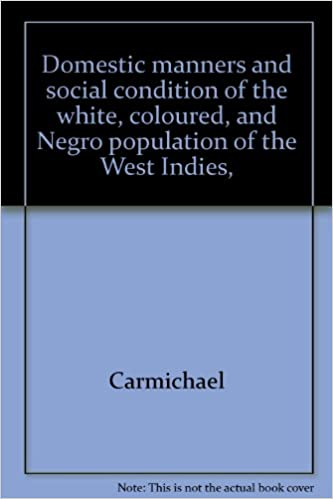 Pdf electronics books free download Domestic manners and social condition of the white, coloured, and Negro population of the West Indies, PDF DJVU