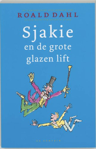 Sjakie en de grote glazen lift (De fantastische bibliotheek van Roald Dahl) Sjakie en de grote glazen lift (De fantastische bibliotheek van Roald Dahl)