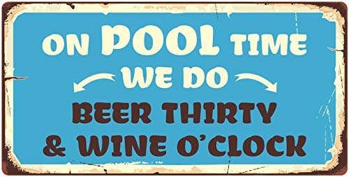 - On Pool Time We Do Beer Thirty & Wine O'Clock Metal Tin Signs for Home Bar Garage Store Yard Office Sign