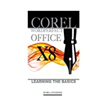 Corel WordPerfect Office X8: Learning the Basics by Bill Stonehem (2016-07-14)