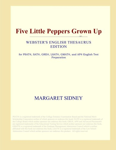 Download Five Little Peppers Grown Up (Webster's English Thesaurus Edition) PDF