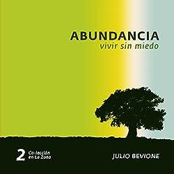 Abundancia: Vivir sin miedo (Abundance: Living without Fear)