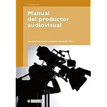 Manual del productor audiovisual (Manuales)