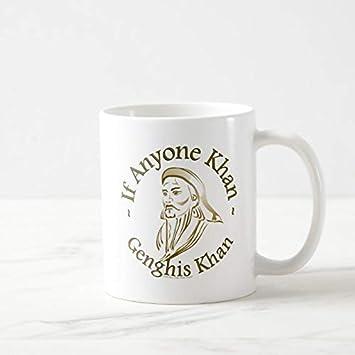 Funny Coffee Mug, 11 Oz, Genghis Khan Coffee Mug Tea Or Coffee Mug, Novelty Coffee Mug