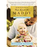 Two Kisses for Maddy: A Memoir of Loss & Love (Paperback) - Common