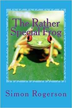 The Rather Special Frog: Volume 1 (Special Frogs) by Simon Rogerson (2014-10-29)
