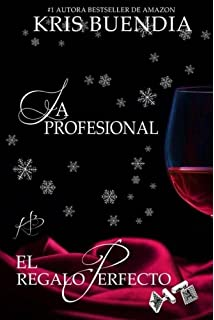 El regalo perfecto: La Profesional (Volume 4) (Spanish Edition)