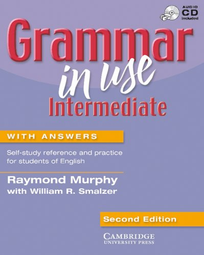 Grammar in Use - Intermediate. Second Edition: Grammar in Use, Intermediate, w. Audio-CD, Student's Book with Answers