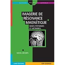 Imagerie de résonance magnétique (Savoirs actuels) (French Edition)