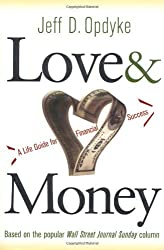 Love and Money: A Life Guide to Financial Success by Jeff D. Opdyke (2003-12-18)