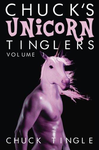 Chuck's Unicorn Tinglers: Volume 1
