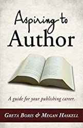 Aspiring to Author: A Guide for Your Publishing Career