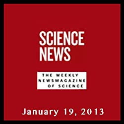 Science News, January 19, 2013