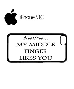 Aww My Middle Finger Likes You Mobile Cell Phone Case Cover iPhone 5c Black