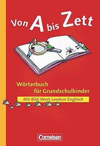 Von A bis Zett - Bisherige allgemeine Ausgabe: Wörterbuch mit Bild-Wort-Lexikon Englisch: Kartoniert