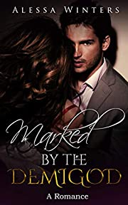 Marked by the Demigod (The Paranormal Organization Book 1)