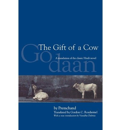 { [ THE GIFT OF A COW: A TRANSLATION OF THE CLASSIC HINDI NOVEL GODAAN [ THE GIFT OF A COW: A TRANSLATION OF THE CLASSIC HINDI NOVEL GODAAN ] BY PREMACANDA ( AUTHOR )SEP-20-2002 PAPERBACK ] } Premacanda ( AUTHOR ) Sep-20-2002 Paperback