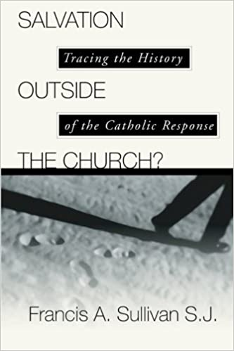 Book Salvation Outside the Church?: Tracing the History of the Catholic Response