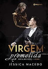 Virgem Prometida (Máfia Bellucci Livro 1)