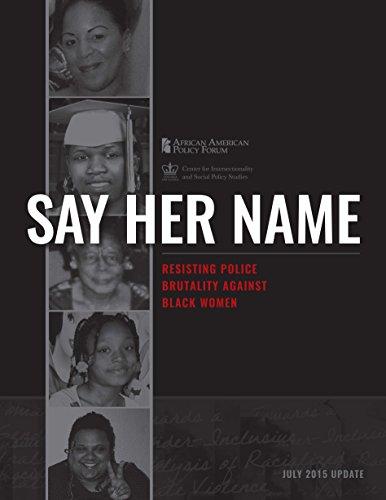 Say Her Name: Resisting Police Brutality Against Black Women