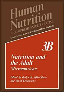 Nutrition and the Adult: Micronutrients (Human Nutrition ...