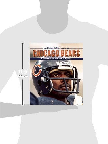 The Chicago Tribune Book of the Chicago Bears: A Decade-By-Decade ...