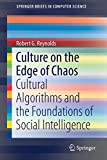 img - for Culture on the Edge of Chaos: Cultural Algorithms and the Foundations of Social Intelligence (SpringerBriefs in Computer Science) book / textbook / text book