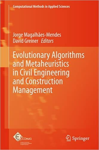 Evolutionary Algorithms And Metaheuristics In Civil Engineering And