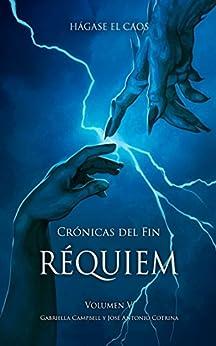Réquiem: Crónicas del fin V (Spanish Edition) by [Campbell, Gabriella, Cotrina, José Antonio]