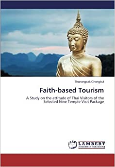 Book Faith-based Tourism: A Study on the attitude of Thai Visitors of the Selected Nine Temple Visit Package
