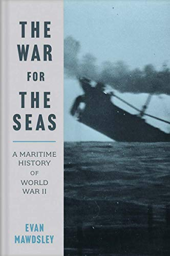Image of The War for the Seas: A Maritime History of World War II