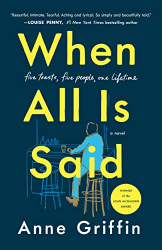 When All Is Said: A Novel