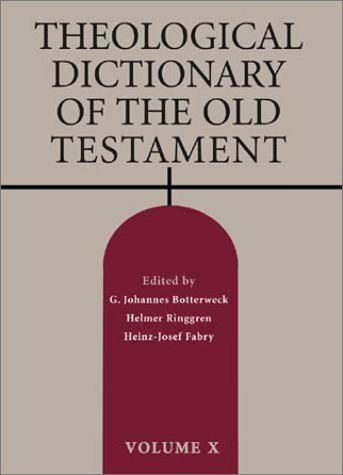Theological Dictionary of the Old Testament, Vol. 10