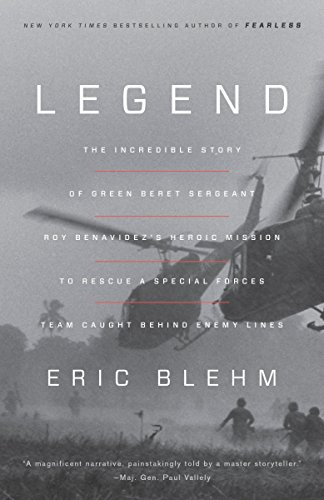 Legend: The Incredible Story of Green Beret Sergeant Roy Benavidez's Heroic Mission to Rescue a Special Forces Team Caught Behind Enemy Lines (Ops Commando Air)