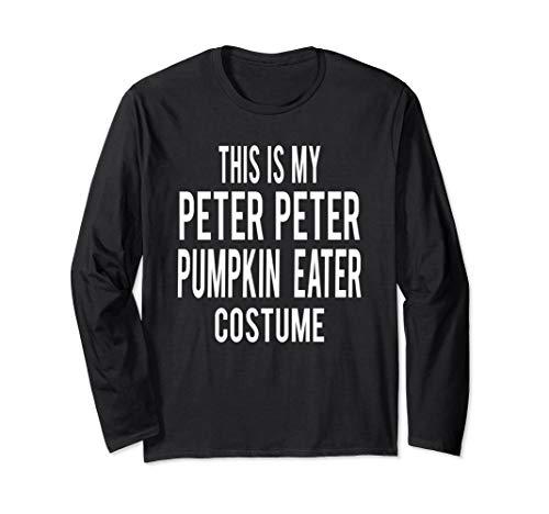 Peter Peter Pumpkin Eater Halloween Couples Costume 2019 Long Sleeve T-Shirt