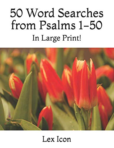 50 Word Searches from Psalms 1-50: In Large Print! (Lex Icon