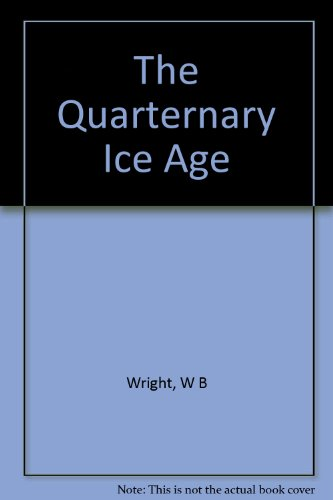 The Quarternary Ice Age
