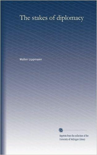 PDF von eBooks kostenlos herunterladen The stakes of diplomacy by Walter Lippmann B006ZRBHXG RTF