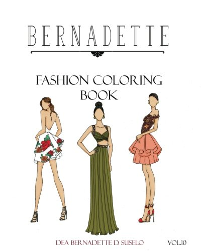 BERNADETTE Fashion Coloring Book Vol. 10: Prom Night: beautiful hand-drawn prom dresses and gowns (Volume 10)